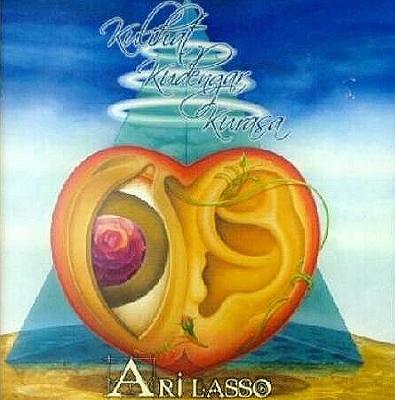 Album ARI LASSO Kulihat, Kudengar, Kurasa (2004)
